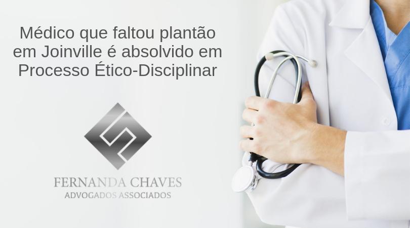 Médico de Joinville é absolvido em Processo Ético Disciplinar instaurado por faltar ao plantão sem prévio aviso