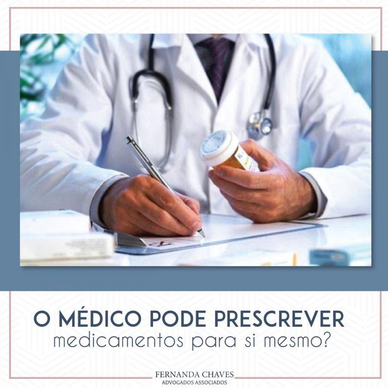 Médico pode prescrever para si mesmo